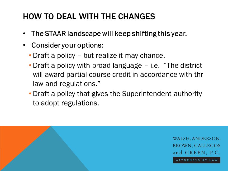 HOW TO DEAL WITH THE CHANGES The STAAR landscape will keep shifting this year.
