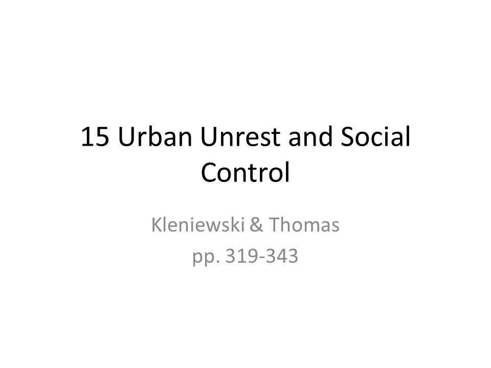 15 Urban Unrest and Social Control Kleniewski & Thomas pp. 319-343