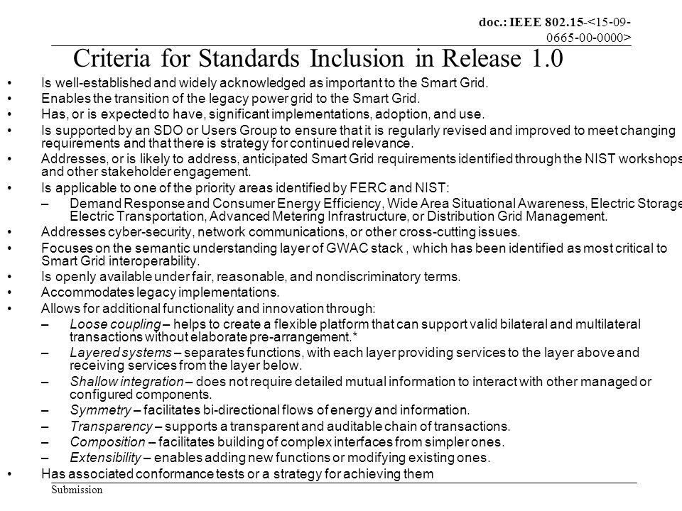 doc.: IEEE 802.15- Submission Criteria for Standards Inclusion in Release 1.0 Is well-established and widely acknowledged as important to the Smart Grid.