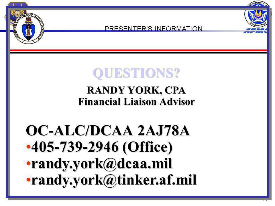 41 OC-ALC/DCAA 2AJ78A 405-739-2946 (Office)405-739-2946 (Office) randy.york@dcaa.milrandy.york@dcaa.mil randy.york@tinker.af.milrandy.york@tinker.af.mil QUESTIONS.