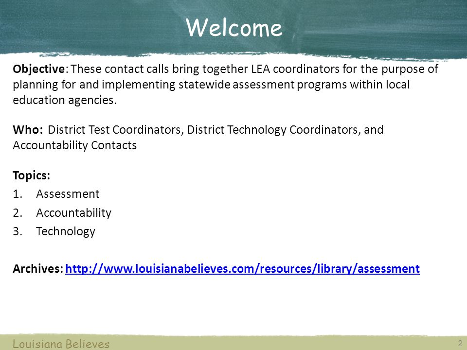 13 Louisiana Believes Assessment Statewide Assessment Schedule SY 14-15 Planning Meeting Placement Materials Receipt Communication Accountability Data Certification Technology Technology Readiness Tool Agenda