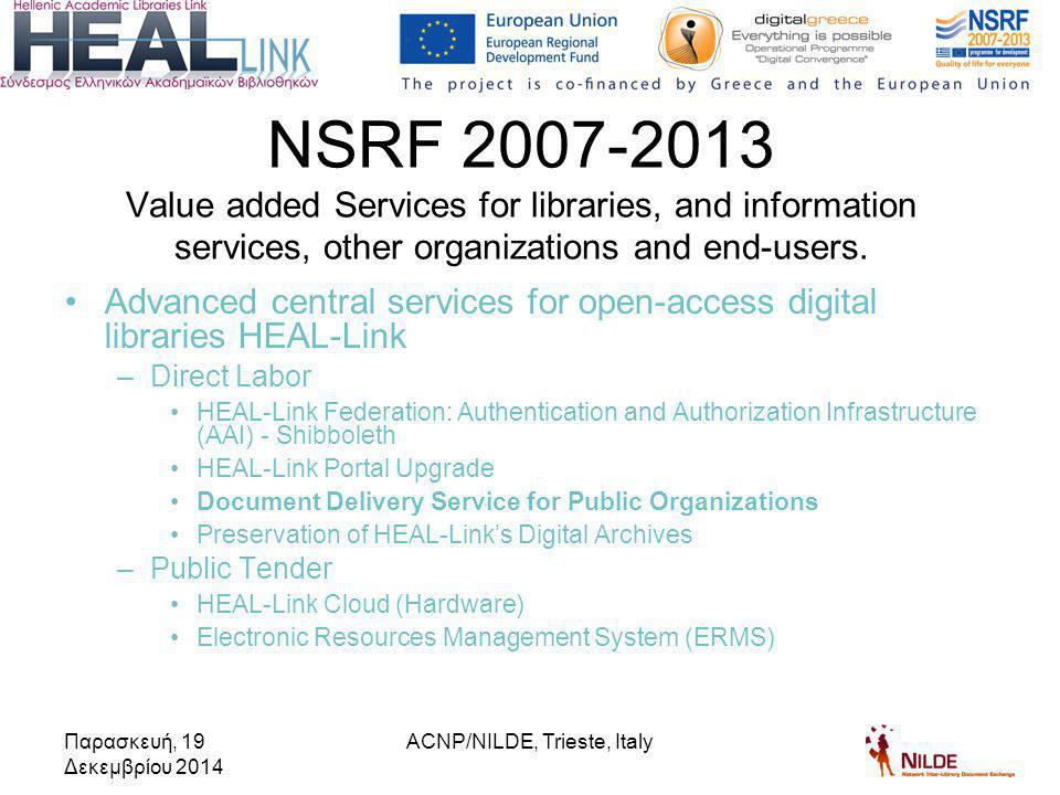 Παρασκευή, 19 Δεκεμβρίου 2014 ACNP/NILDE, Trieste, Italy Total Requests