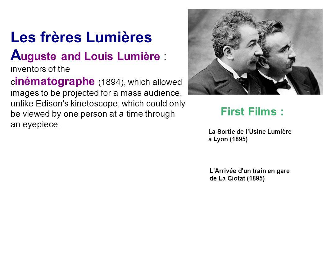 La Sortie de l'Usine Lumière à Lyon (1895) Les frères Lumières A uguste and Louis Lumière : inventors of the c inématographe (1894), which allowed ima