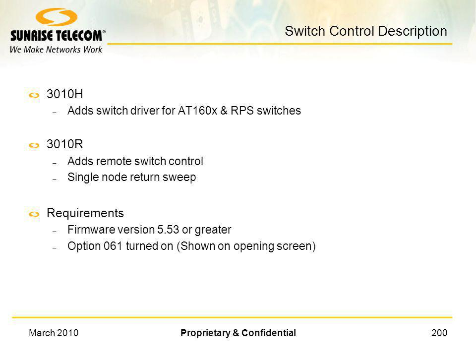 March 2010Proprietary & Confidential199 3010 Switch Control Feature Setup and Operation