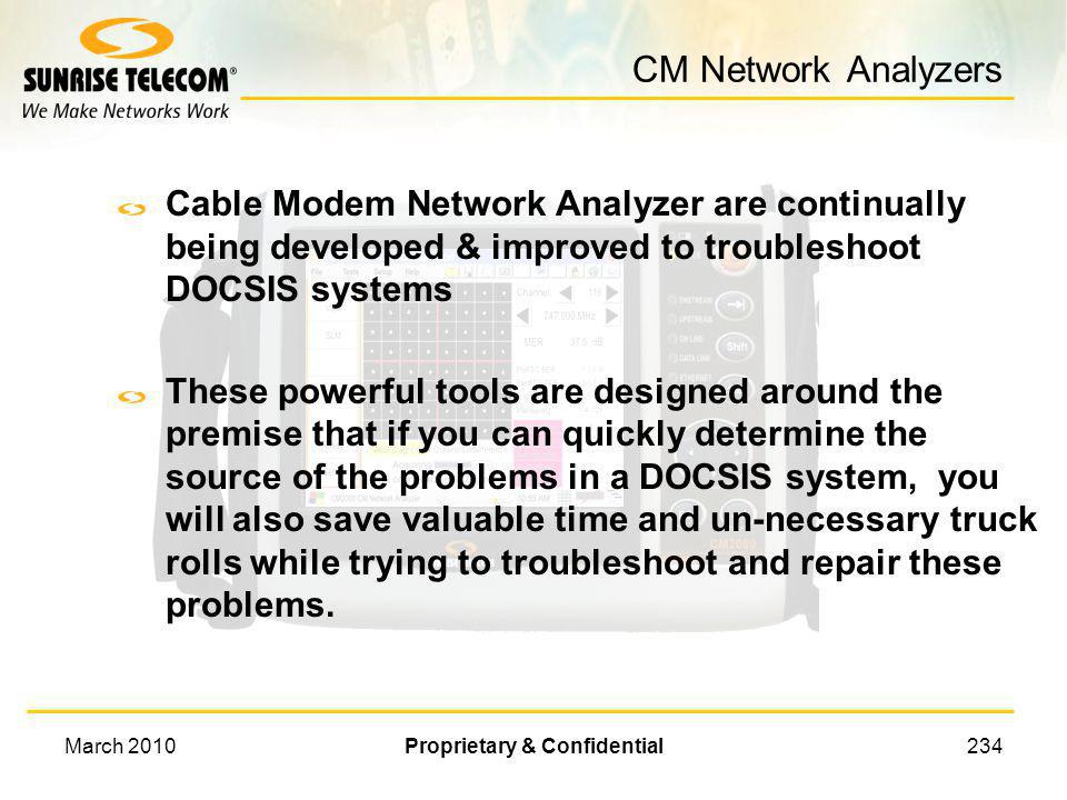 March 2010Proprietary & Confidential233 Troubleshooting the Registration Process Modem & Customer Equipment Modem – Test ability to pass data through