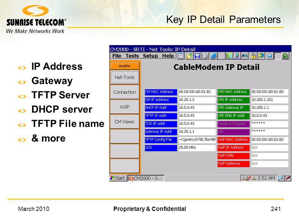 March 2010Proprietary & Confidential240 Downstream/Upstream Info Analyzer view of Downstream & Upstream parameters.