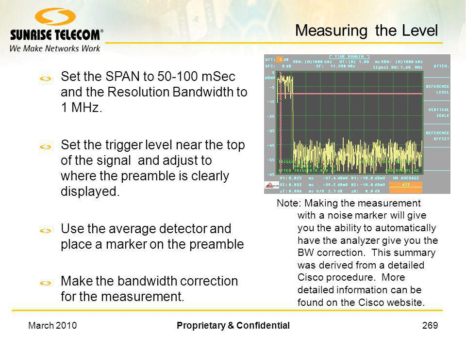 March 2010Proprietary & Confidential268 Calculating Analyzer Center Freq 1. Half Channel Width = Symbol Rate / 2 2. Offset the Center Frequency by 80%