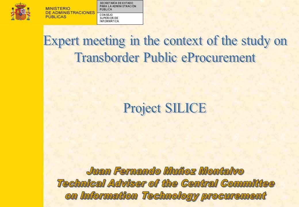 CONSEJO SUPERIOR DE INFORMÁTICA SECRETARÍA DE ESTADO PARA LA ADMINISTRACIÓN PÚBLICA *Public eProcurement initiatives in Spain *What is SILICE .
