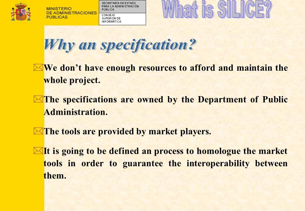 CONSEJO SUPERIOR DE INFORMÁTICA SECRETARÍA DE ESTADO PARA LA ADMINISTRACIÓN PÚBLICA *The specification covers three main areas: + The functional requirements.
