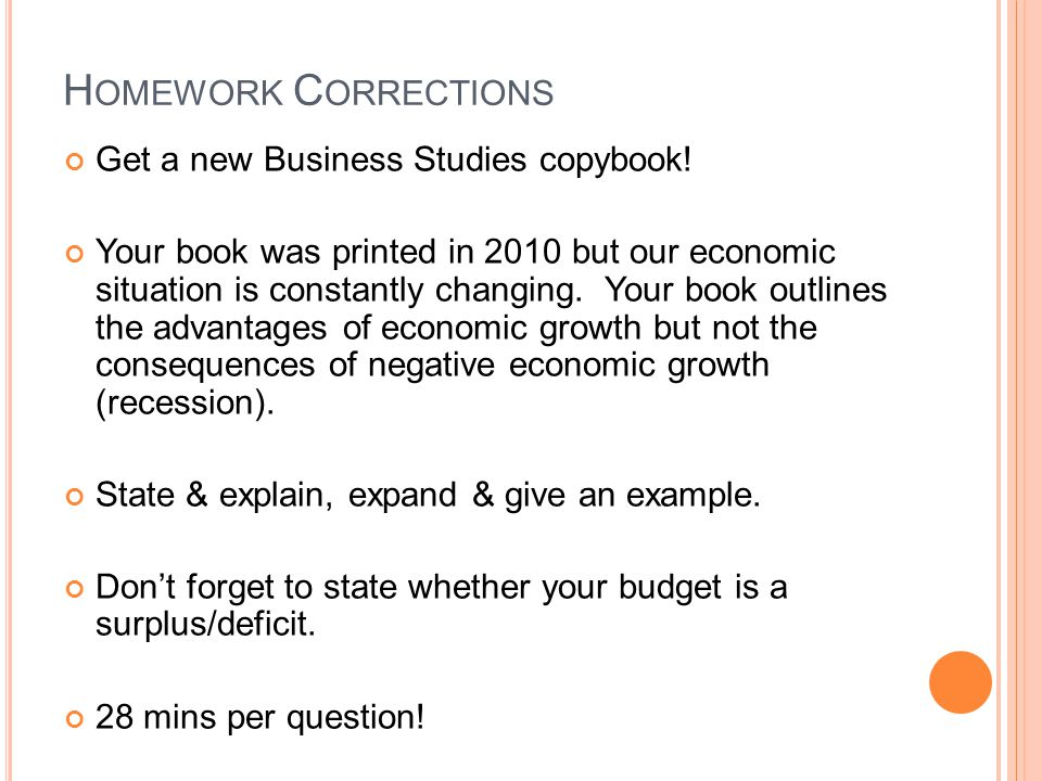 H OMEWORK C ORRECTIONS Get a new Business Studies copybook.