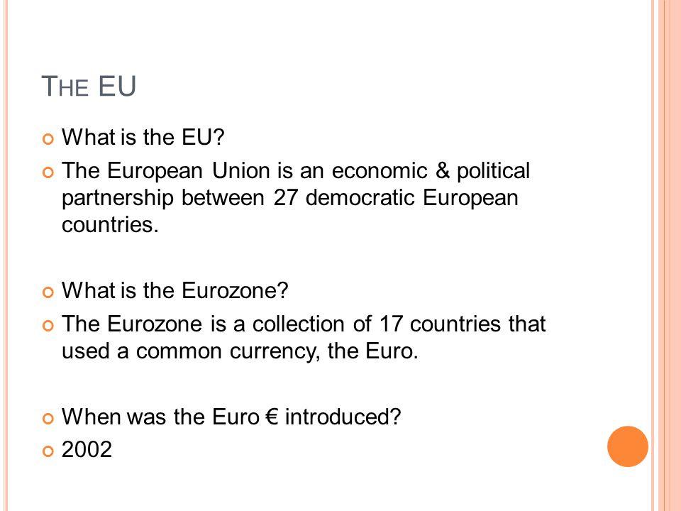 T HE EU What is the EU.