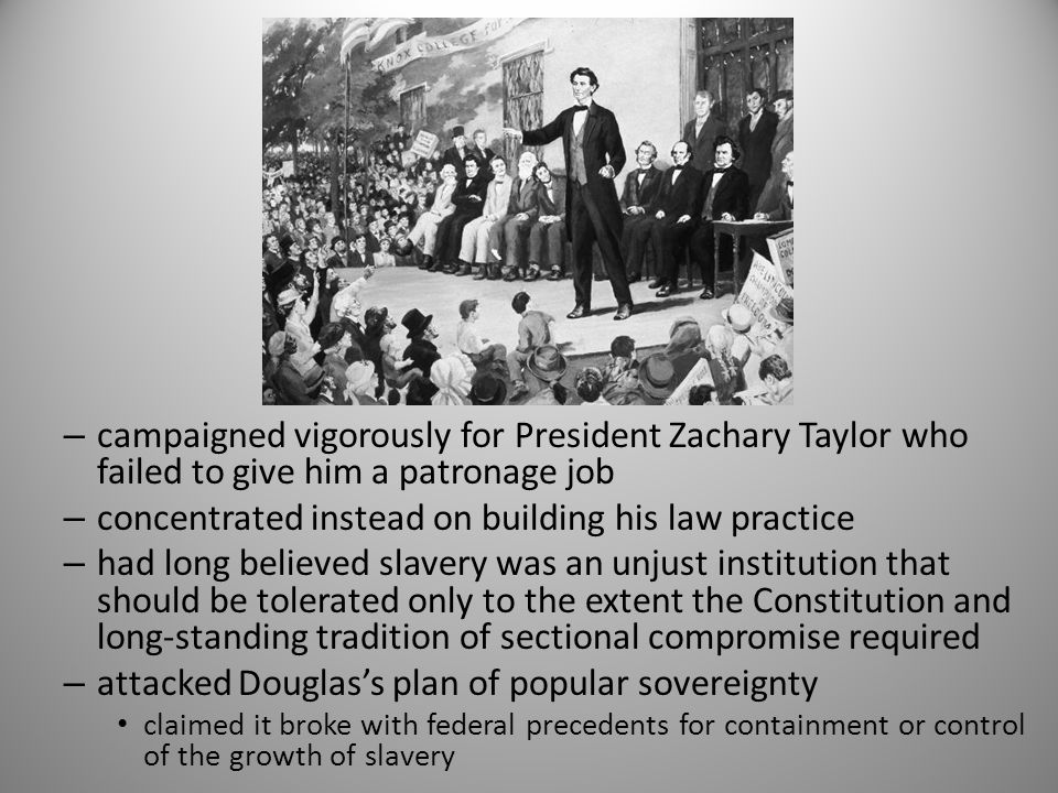 – found favor with the Republicans who appointed him to run for president in 1860 his election would provoke southern secession – had less experience relevant to a wartime president than any previous chief executive had never been a governor, senator, cabinet officer, vice- president, or high-ranking military office – he identified wholeheartedly with the northern cause and could inspire others to make sacrifices for it