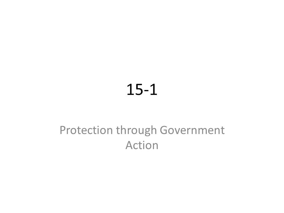 15-1 Protection through Government Action