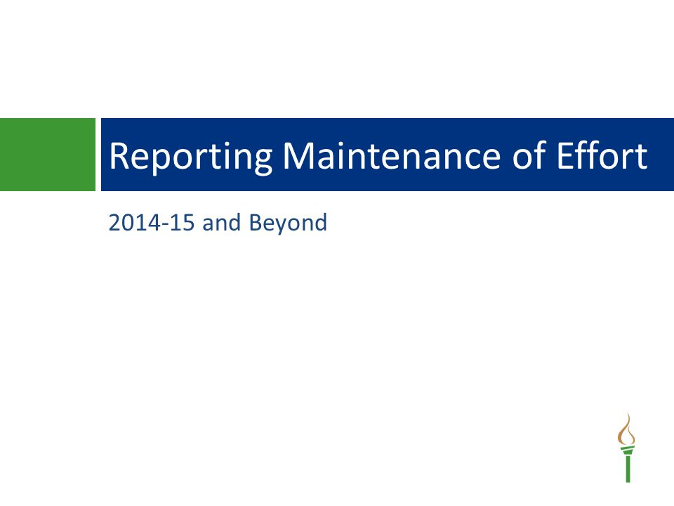 2014-15 and Beyond Reporting Maintenance of Effort
