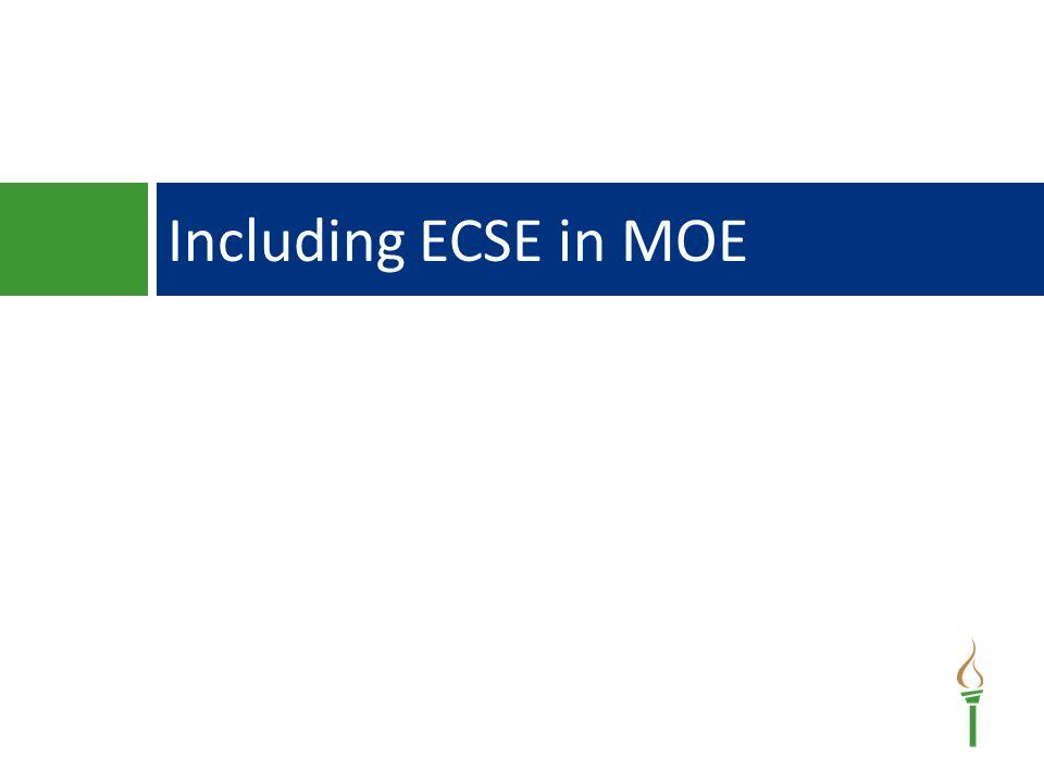 Including ECSE in MOE