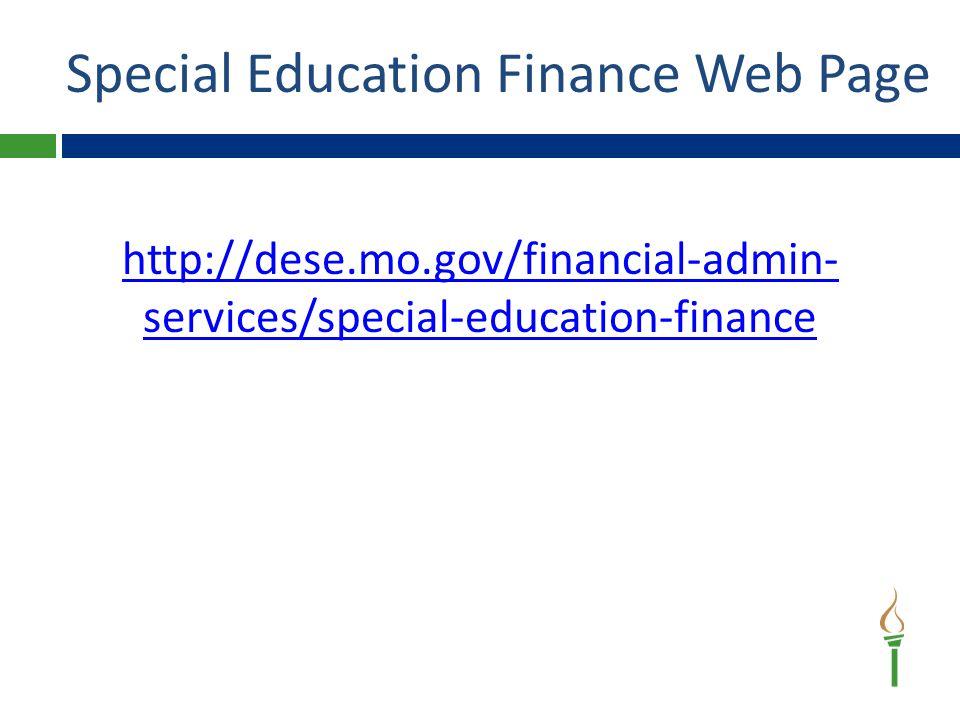 http://dese.mo.gov/financial-admin- services/special-education-finance Special Education Finance Web Page