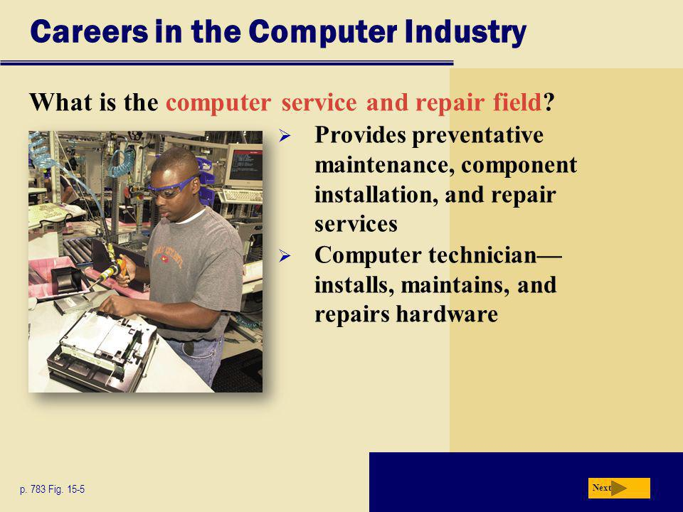 Careers in the Computer Industry What is the computer service and repair field.