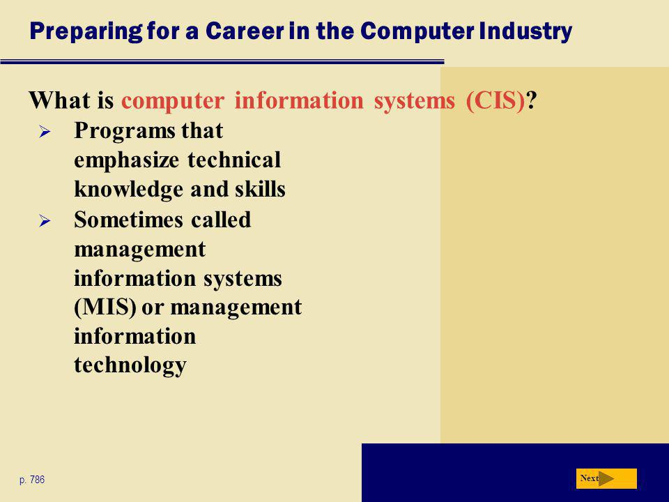 Preparing for a Career in the Computer Industry What is computer information systems (CIS).
