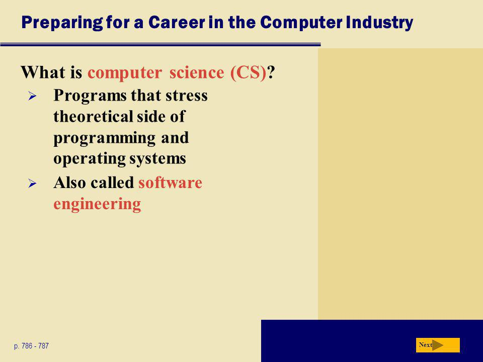 Preparing for a Career in the Computer Industry What is computer science (CS).