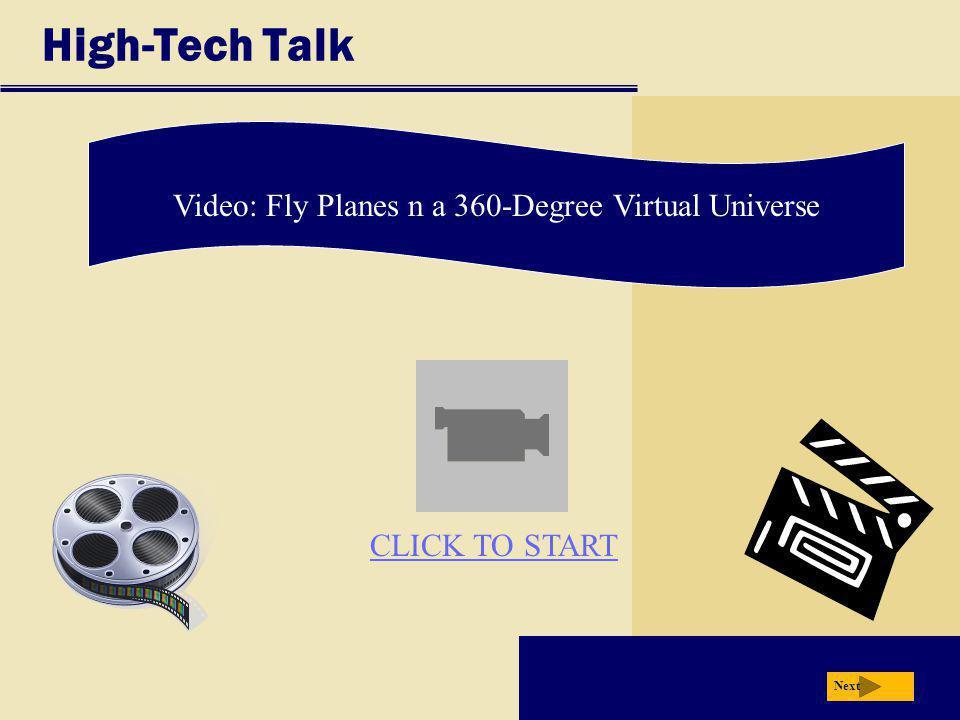High-Tech Talk Video: Fly Planes n a 360-Degree Virtual Universe Next CLICK TO START