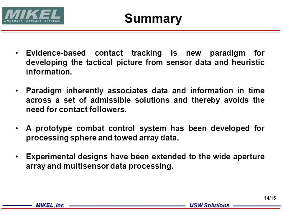 MIKEL, Inc USW Solutions 14/15 Summary Evidence-based contact tracking is new paradigm for developing the tactical picture from sensor data and heuris