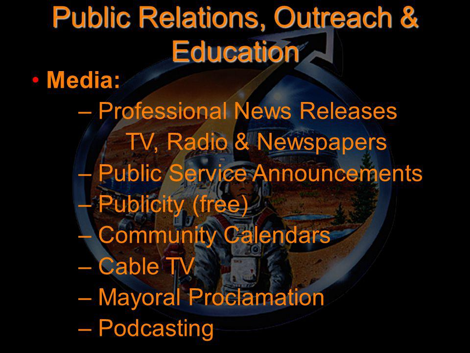 Public Relations, Outreach & Education Media: – Professional News Releases TV, Radio & Newspapers – Public Service Announcements – Publicity (free) –