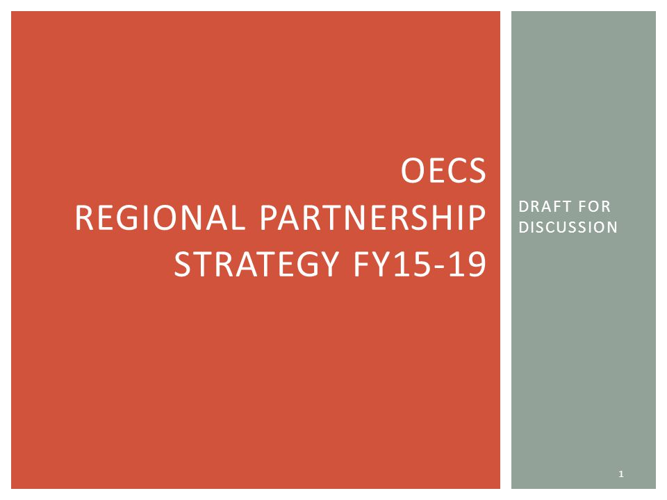 DRAFT FOR DISCUSSION 1 OECS REGIONAL PARTNERSHIP STRATEGY FY15-19
