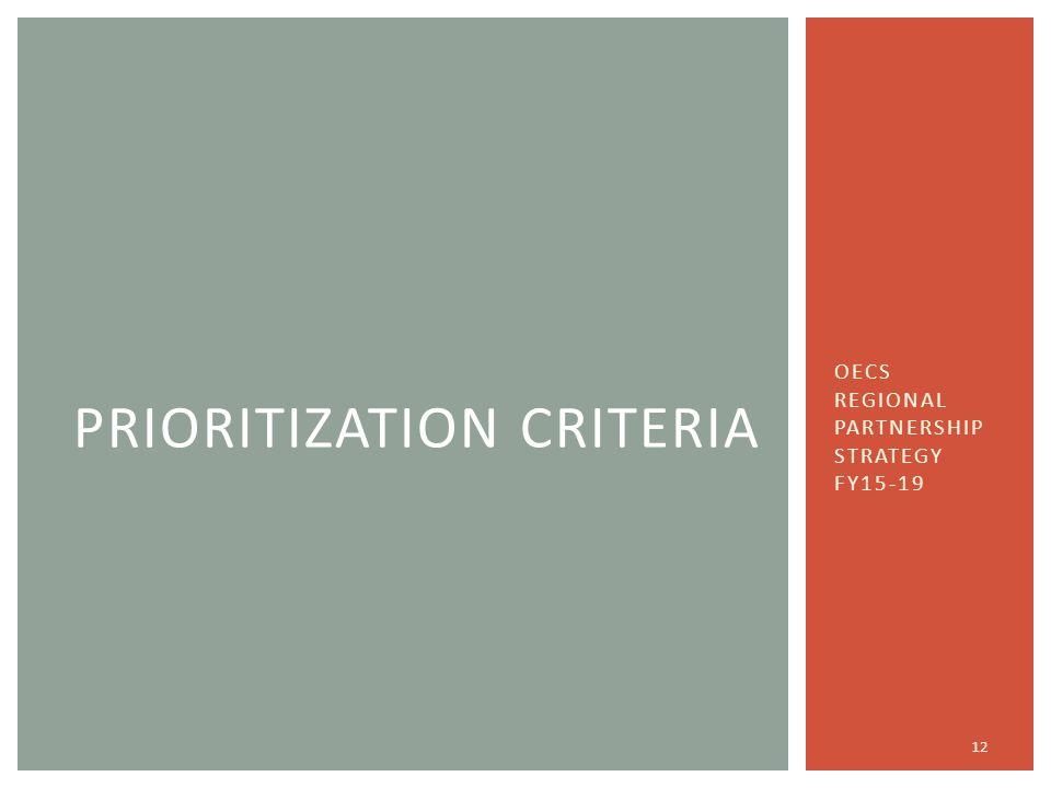 OECS REGIONAL PARTNERSHIP STRATEGY FY15-19 12 PRIORITIZATION CRITERIA