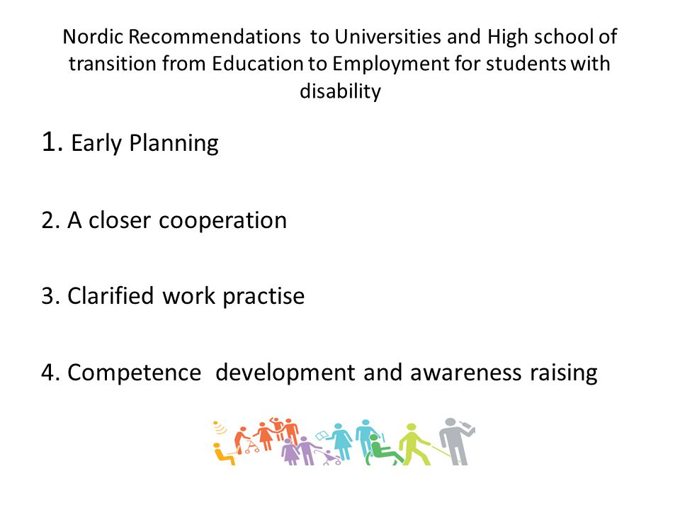 Nordic Recommendations to Universities and High school of transition from Education to Employment for students with disability 1.