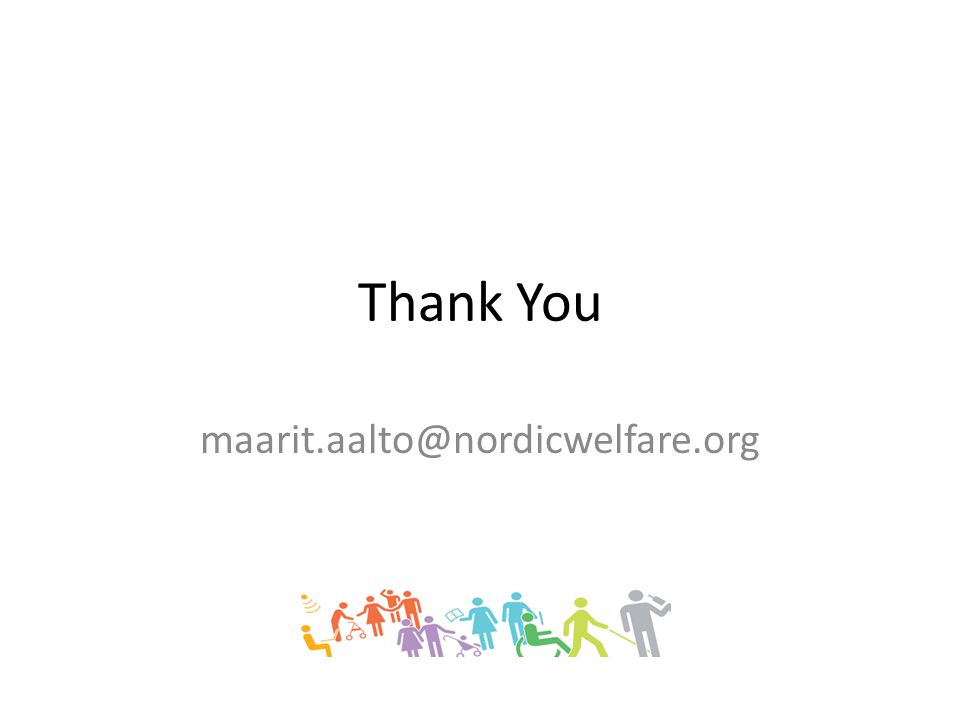 Thank You maarit.aalto@nordicwelfare.org
