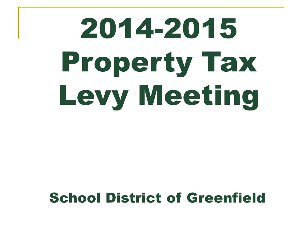 2014-2015 Property Tax Levy Meeting School District of Greenfield
