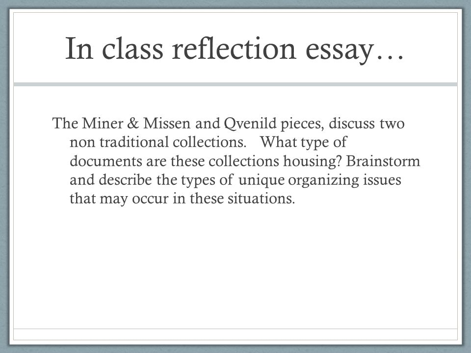In class reflection essay… The Miner & Missen and Qvenild pieces, discuss two non traditional collections.