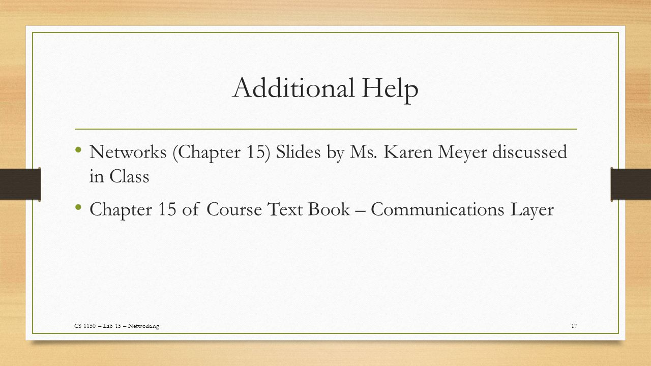 Additional Help 17 Networks (Chapter 15) Slides by Ms.