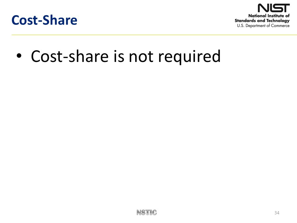 34 Cost-Share Cost-share is not required