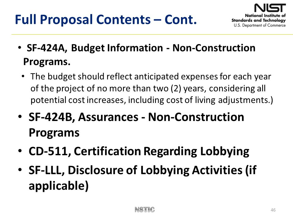 SF-424A, Budget Information - Non-Construction Programs. The budget should reflect anticipated expenses for each year of the project of no more than t