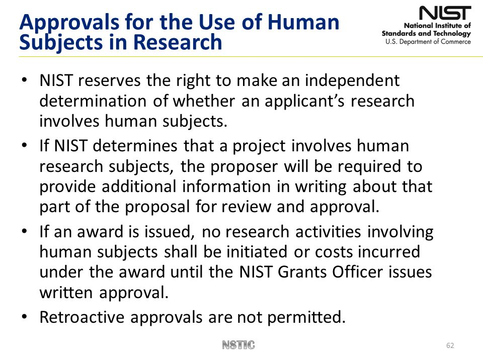 62 NIST reserves the right to make an independent determination of whether an applicant's research involves human subjects.