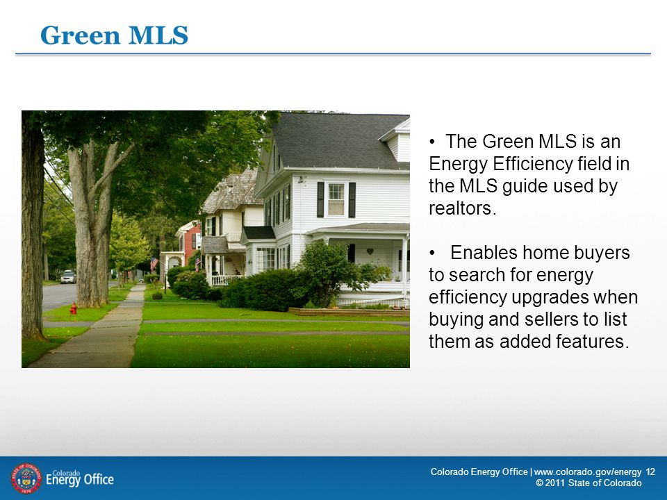 Green MLS The Green MLS is an Energy Efficiency field in the MLS guide used by realtors. Enables home buyers to search for energy efficiency upgrades