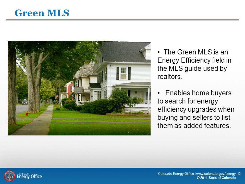 Green MLS The Green MLS is an Energy Efficiency field in the MLS guide used by realtors.