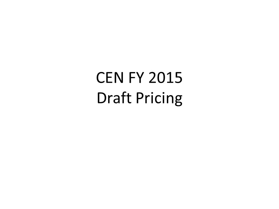 CEN – FY 15 Pricing Open Access Member FY 14 Open Access Member FY 15 Municipalities, Education Members FY 14 Municipalities, Education Members FY 15 Port Fee (per connection, monthly recurring) $283.38$195.84$113.35$103.80 Unit Charge (per Mb per month) $19.47$12.68$7.79$6.72 (Includes Internet, transport, and Internet2) Proposed revision to existing policy to fix usage for the Fiscal Year and recalibrate annually when the rates change.