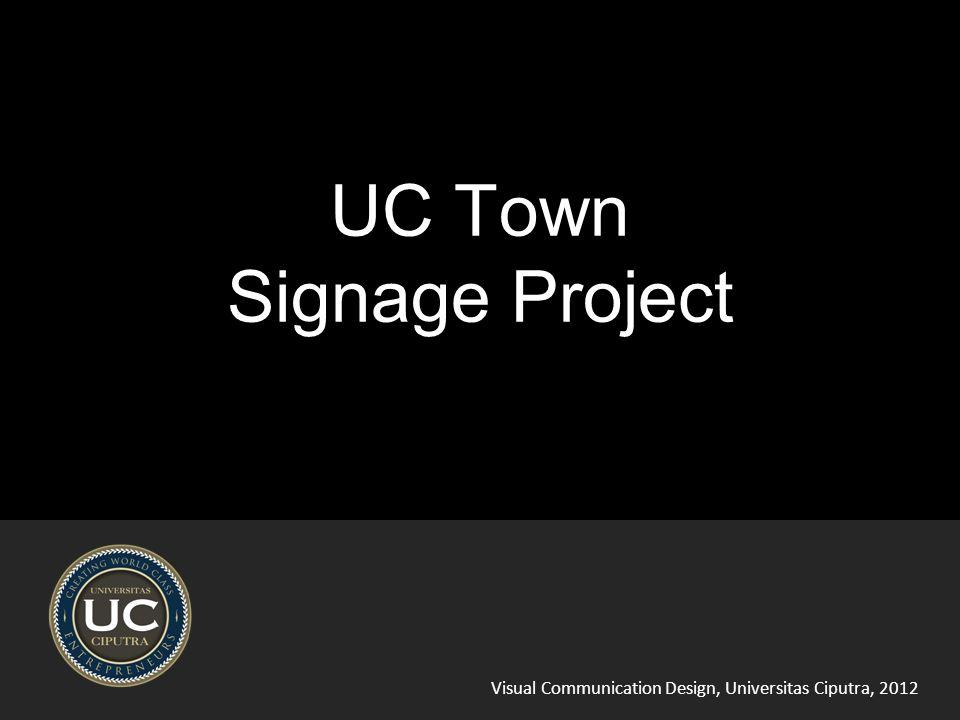 Visual Communication Design, Universitas Ciputra, 2012 UC Town Signage Project