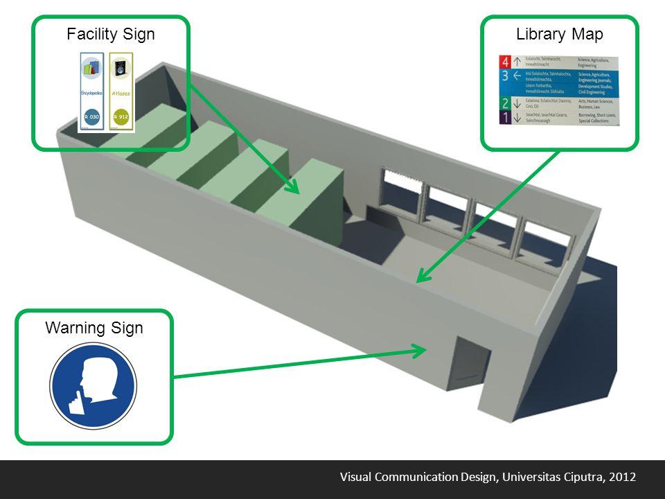 Visual Communication Design, Universitas Ciputra, 2012 Facility Sign Warning Sign Library Map