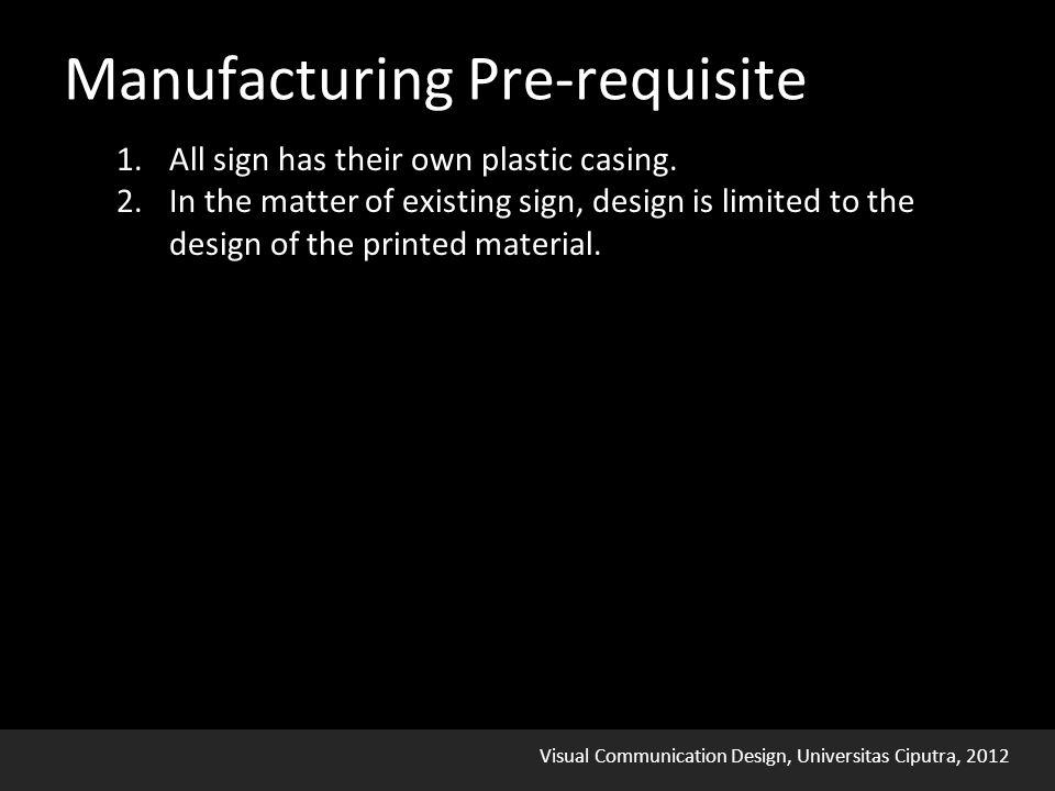 Visual Communication Design, Universitas Ciputra, 2012 1.All sign has their own plastic casing.