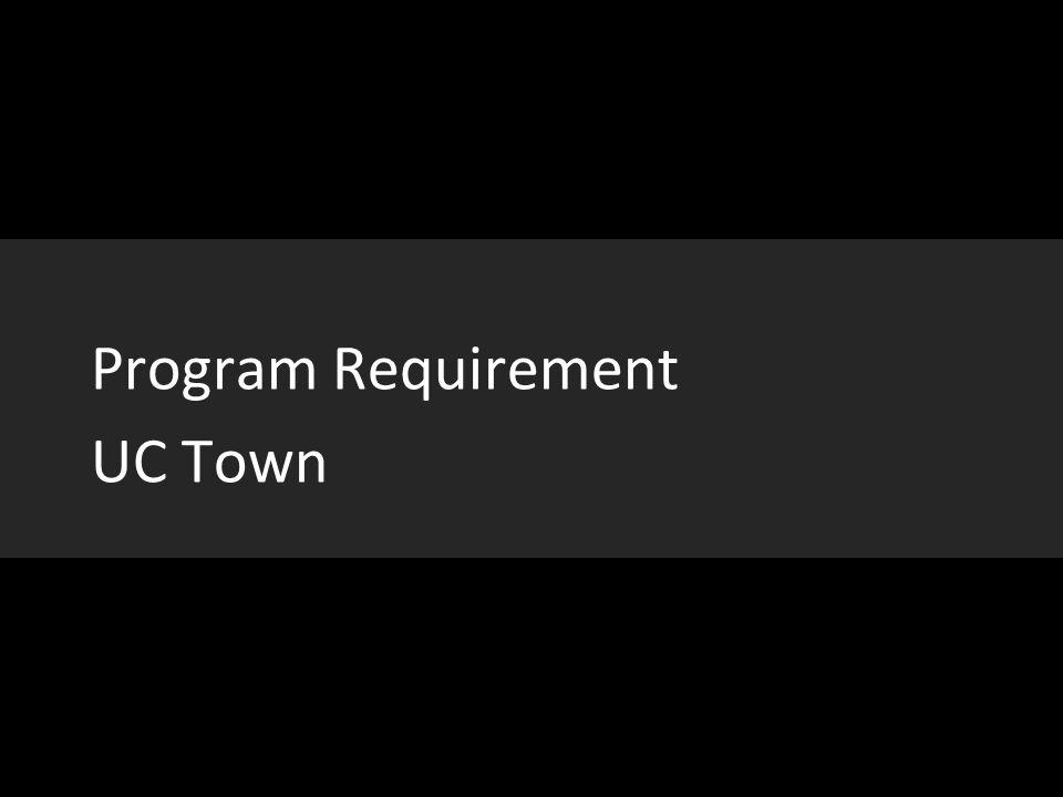 Program Requirement UC Town
