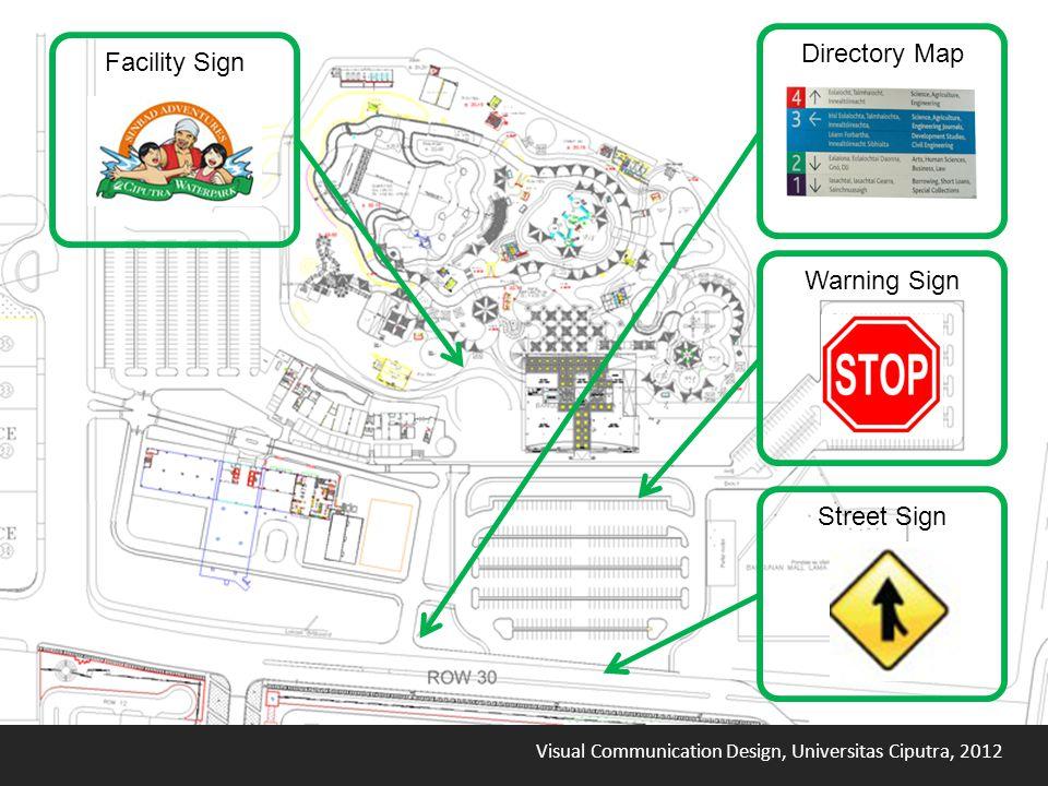 Visual Communication Design, Universitas Ciputra, 2012 Directory Map Facility Sign Street Sign Warning Sign