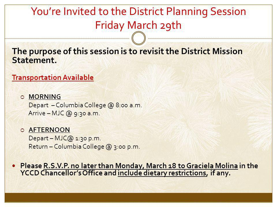 You're Invited to the District Planning Session Friday March 29th The purpose of this session is to revisit the District Mission Statement.