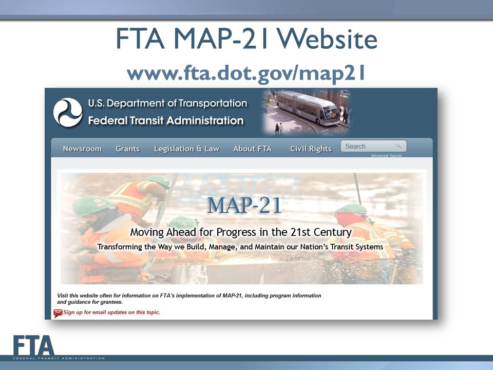 FTA MAP-21 Website www.fta.dot.gov/map21