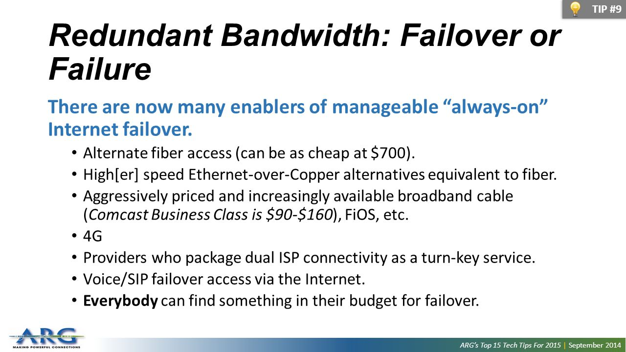 Redundant Bandwidth: Failover or Failure There are now many enablers of manageable always-on Internet failover.