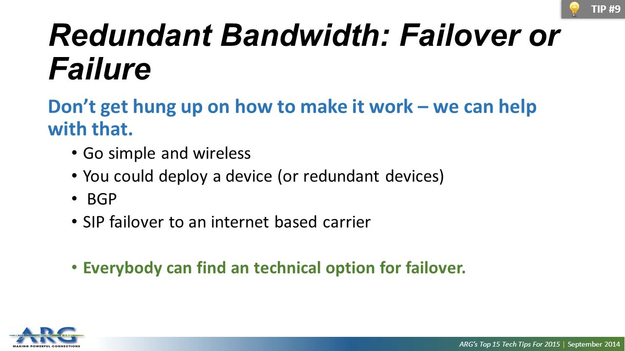 Redundant bandwidth isn't optional anymore.If you don't have backup internet in 2015, get it.