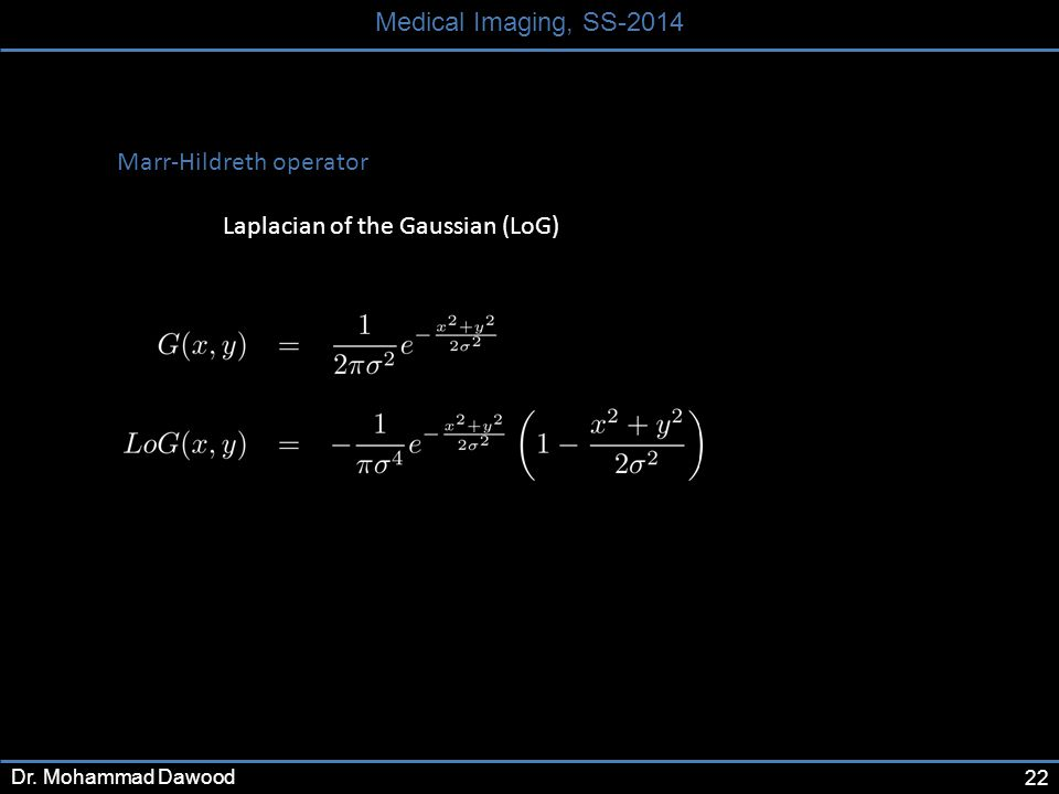 22 Medical Imaging, SS-2014 Dr.