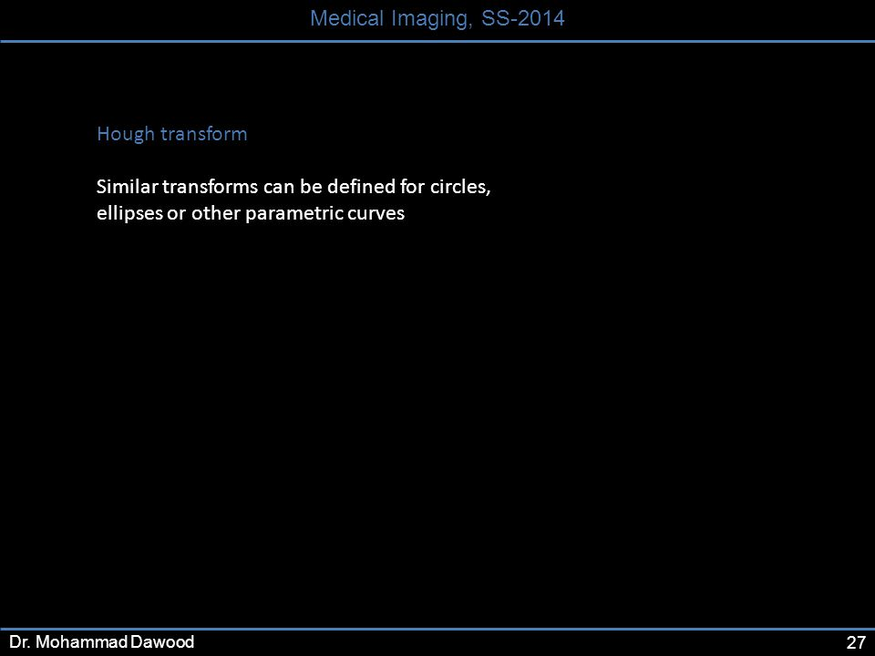 27 Medical Imaging, SS-2014 Dr.